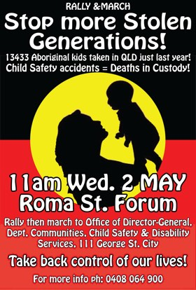 Protest poster reading: Stop more stolen generations! 13,433 Aboriginal kids taken in Queensland just last year.