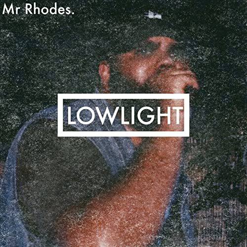 Blake Rhodes (Mr Rhodes) - Lowlight (Single)
